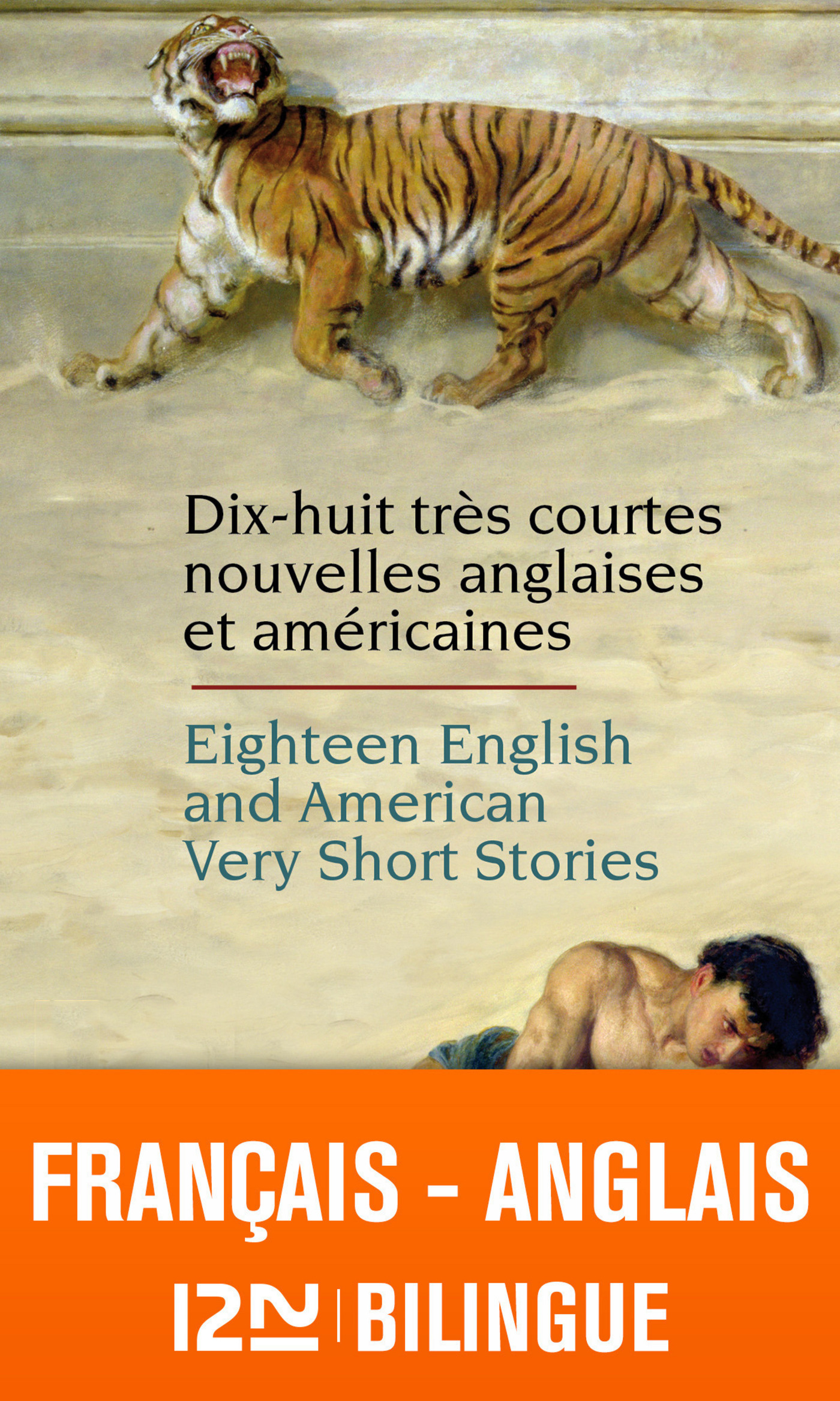 Bilingue français-anglais : 18 English and American Very Short Stories - 18 très courtes nouvelles a