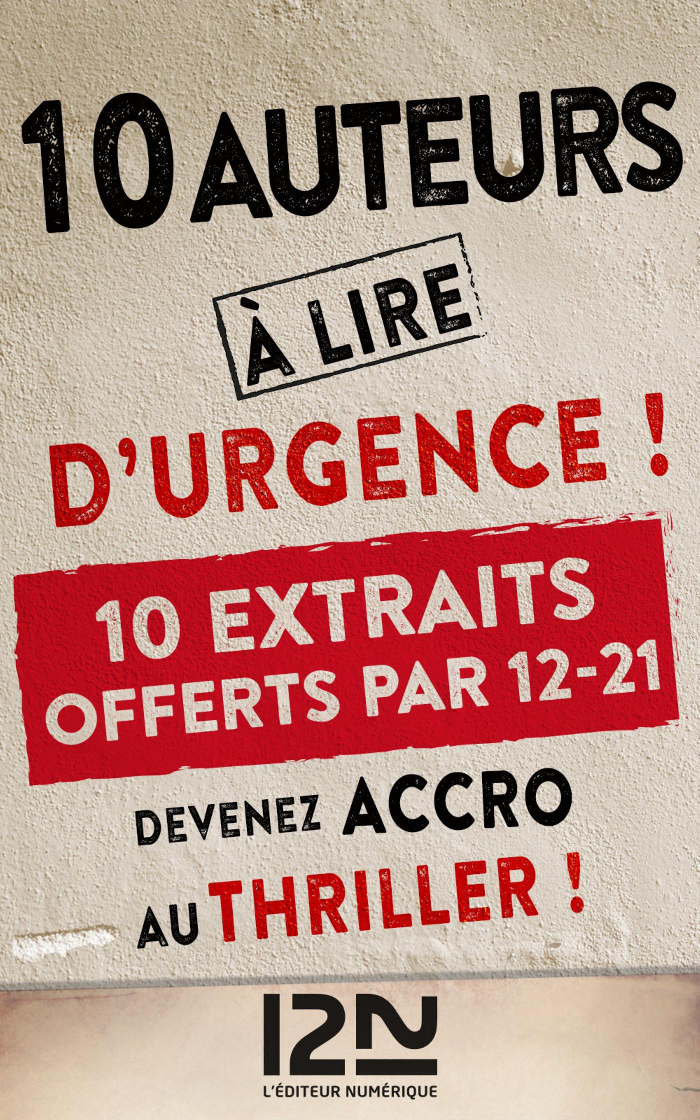 10 auteurs à lire d'urgence ! - extraits offerts (ebook)