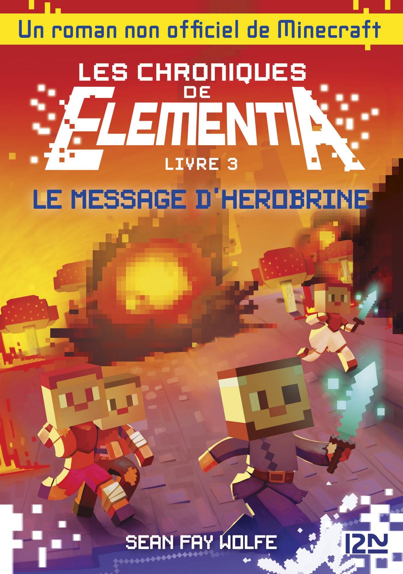 Les Chroniques d'Elementia - tome 3: le Message d'Herobrine (ebook)