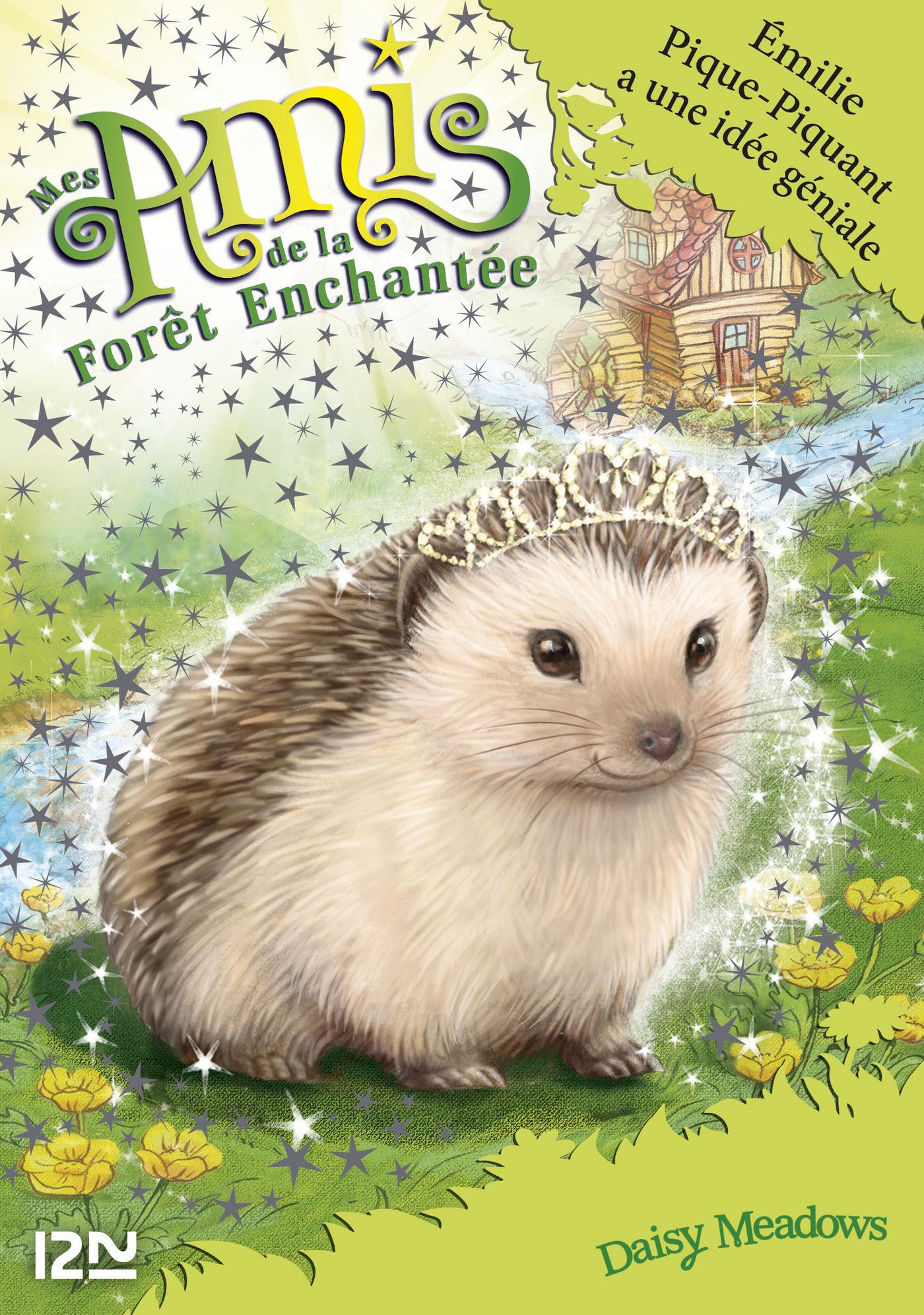 Mes amis de la forêt enchantée - tome 6 : Emilie Pique-Piquant a une idée géniale