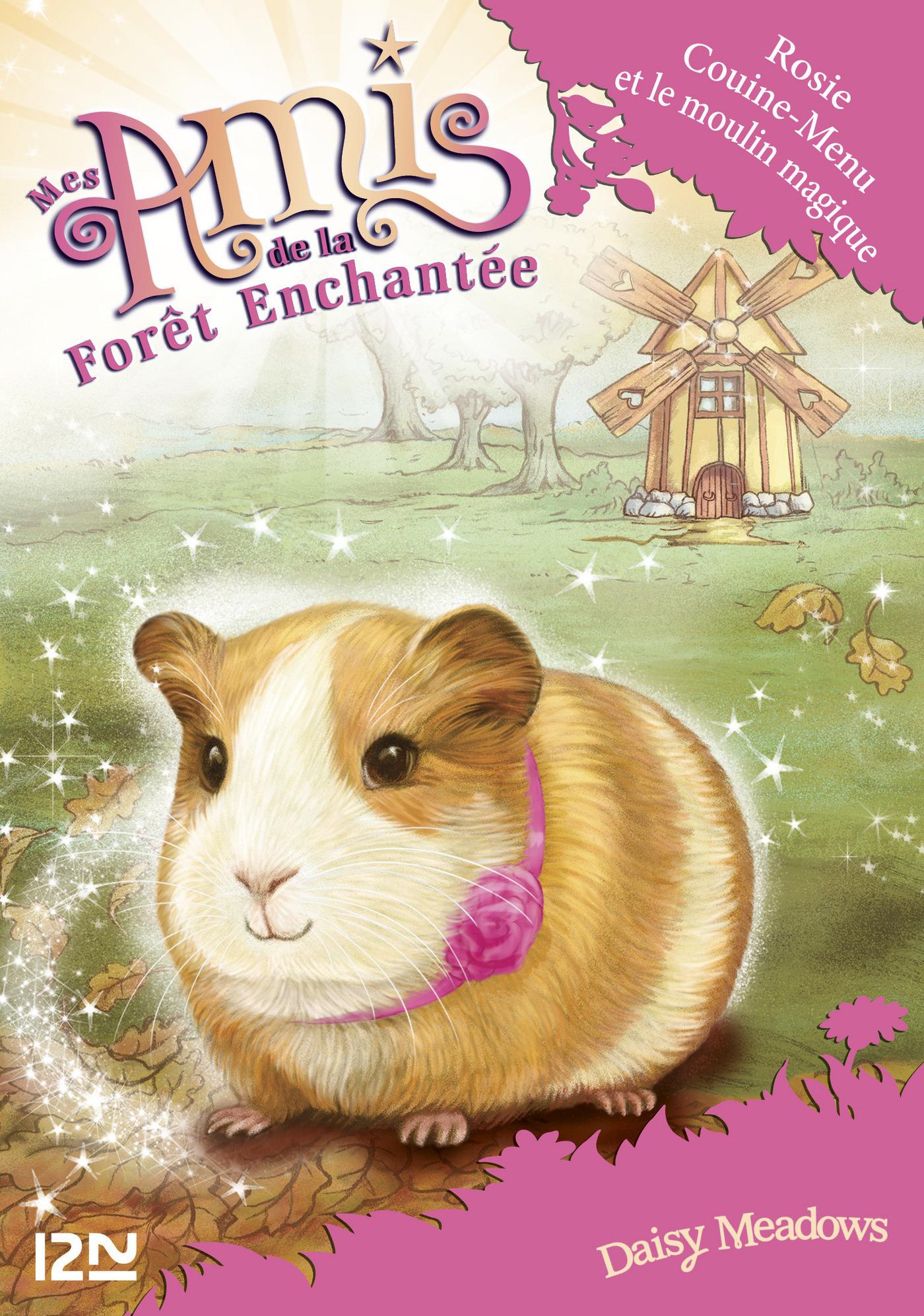 Mes amis de la forêt enchantée - tome 8 : Rosie Couine-Menu et le moulin magique
