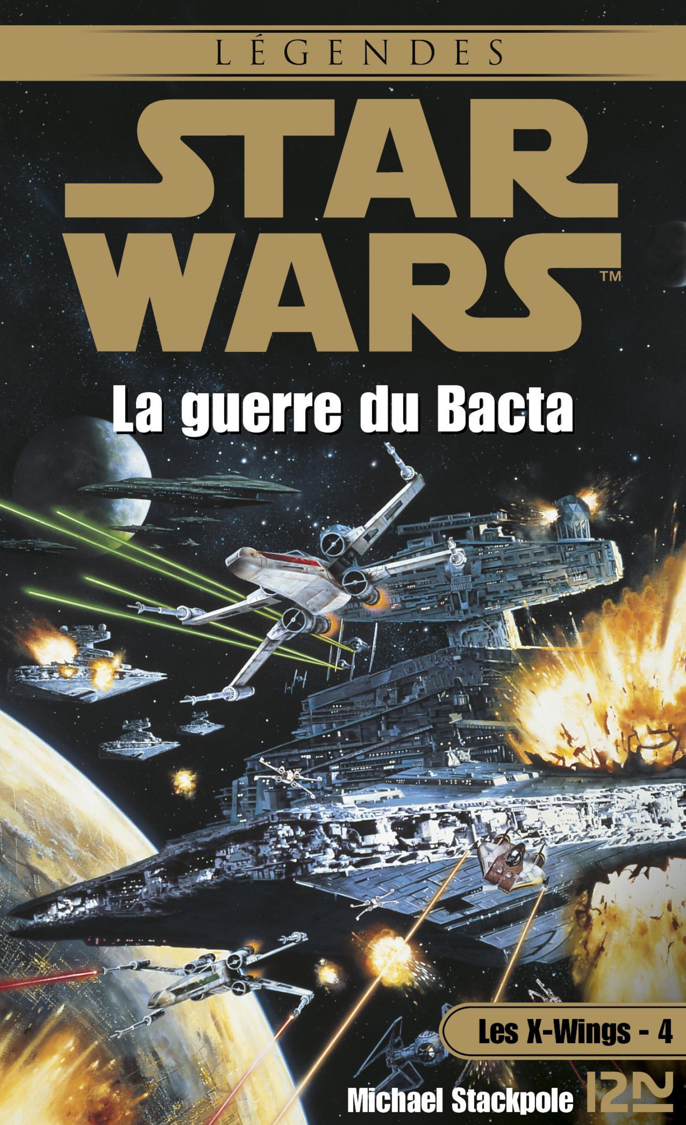 Star Wars - Les X-Wings - tome 4 : La guerre du Bacta