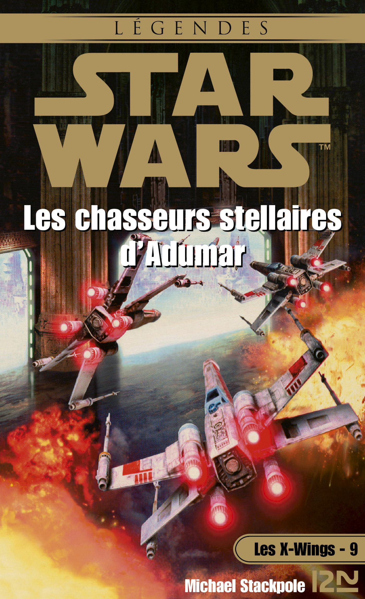 Star Wars - Les X-Wings - tome 9 : Les chasseurs stellaires d'Adumar