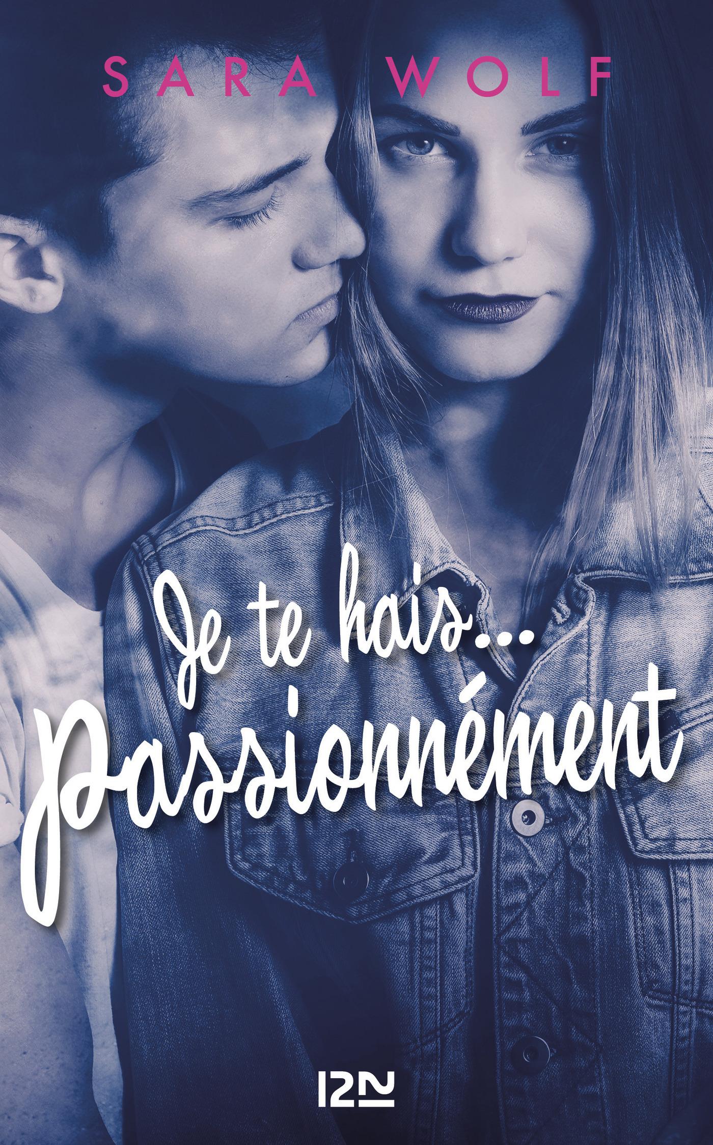 Je te hais... passionnément - tome 1