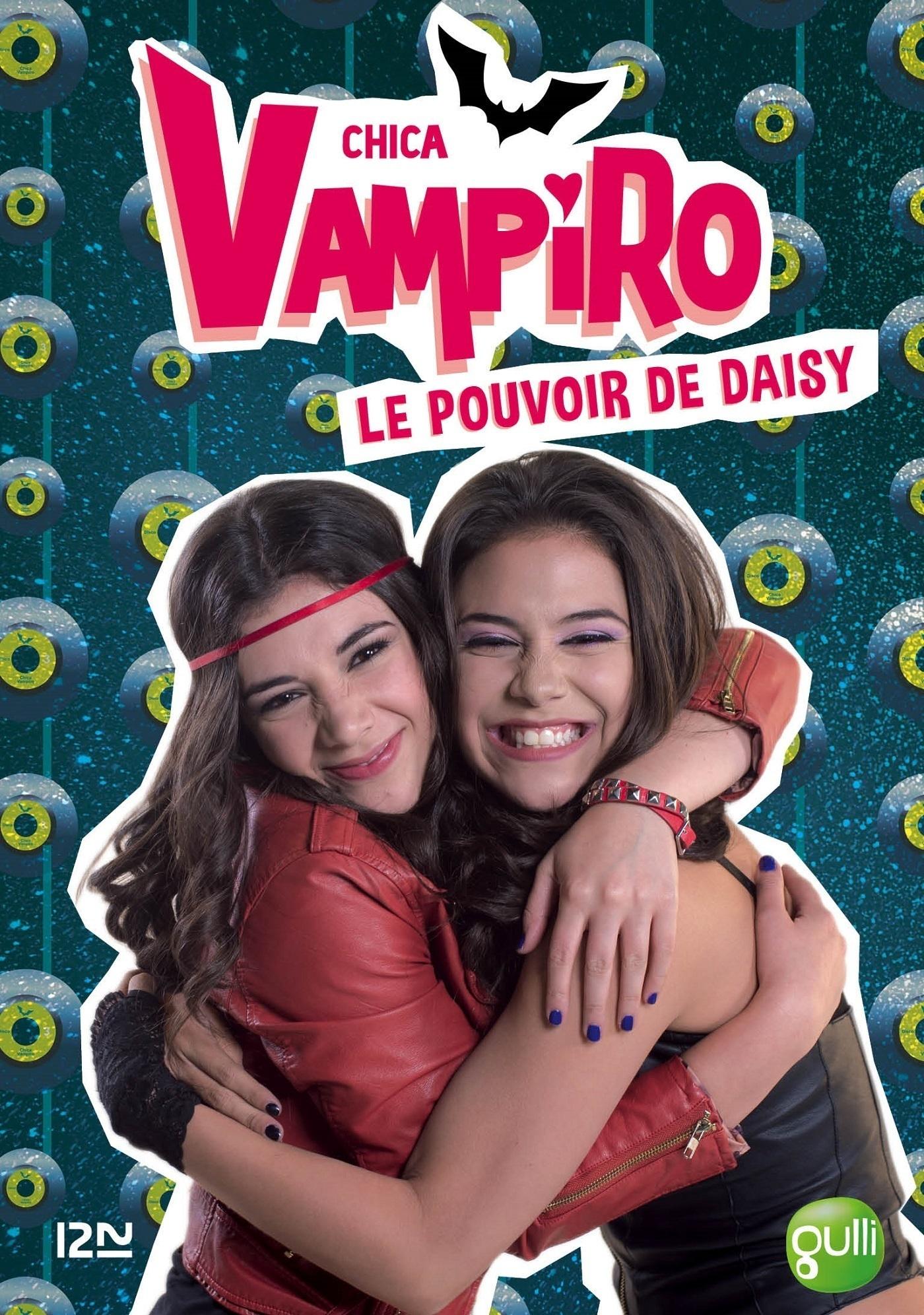 Chica Vampiro - tome 2 : Le pouvoir de Daisy