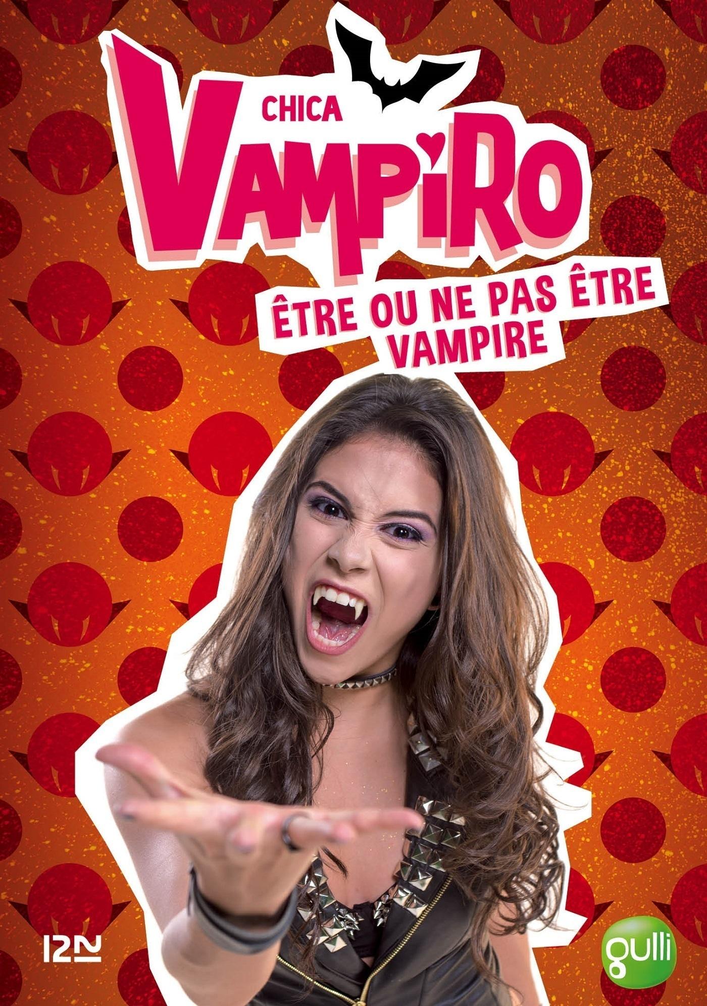 Chica Vampiro - tome 3 : Etre ou ne pas être vampire