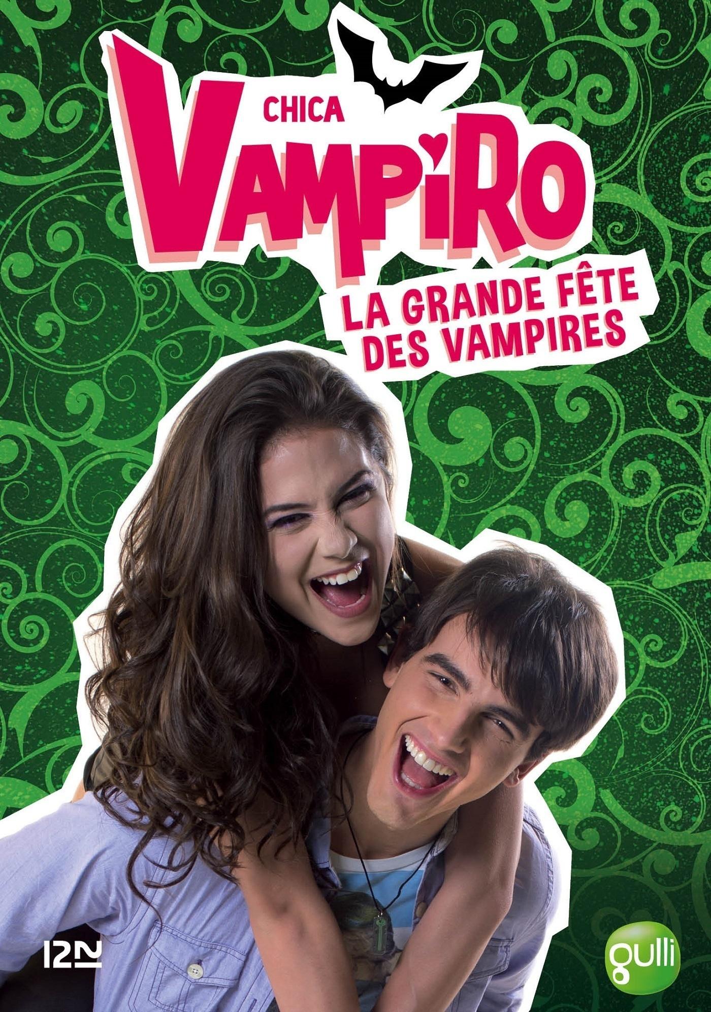 Chica Vampiro - tome 4 : La grande fête des vampires