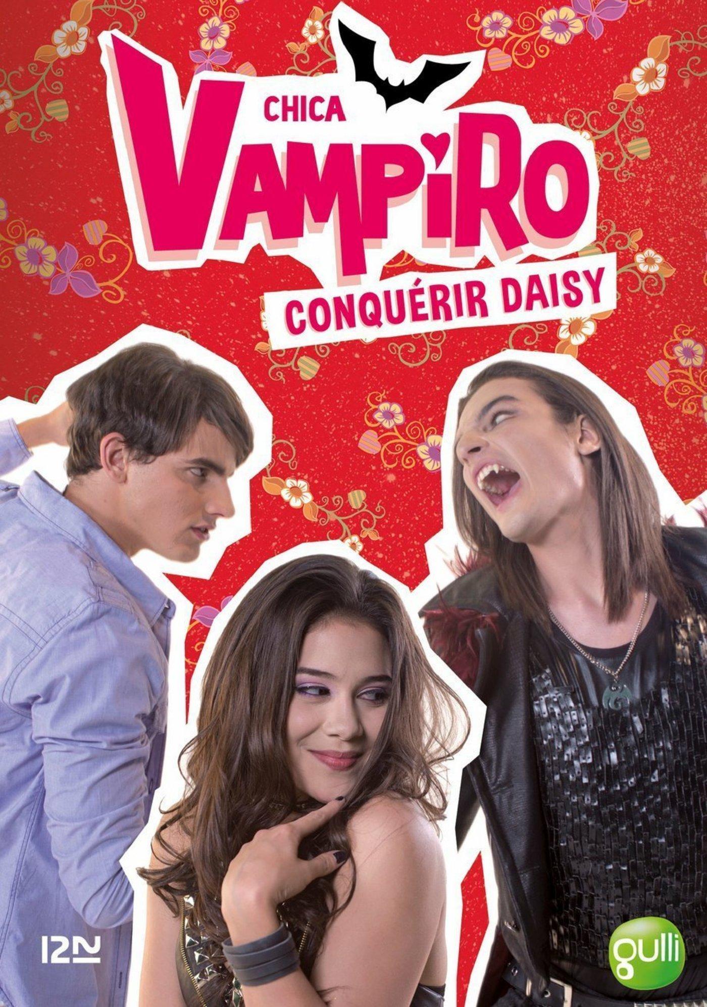 Chica Vampiro - tome 17 : Conquérir Daisy
