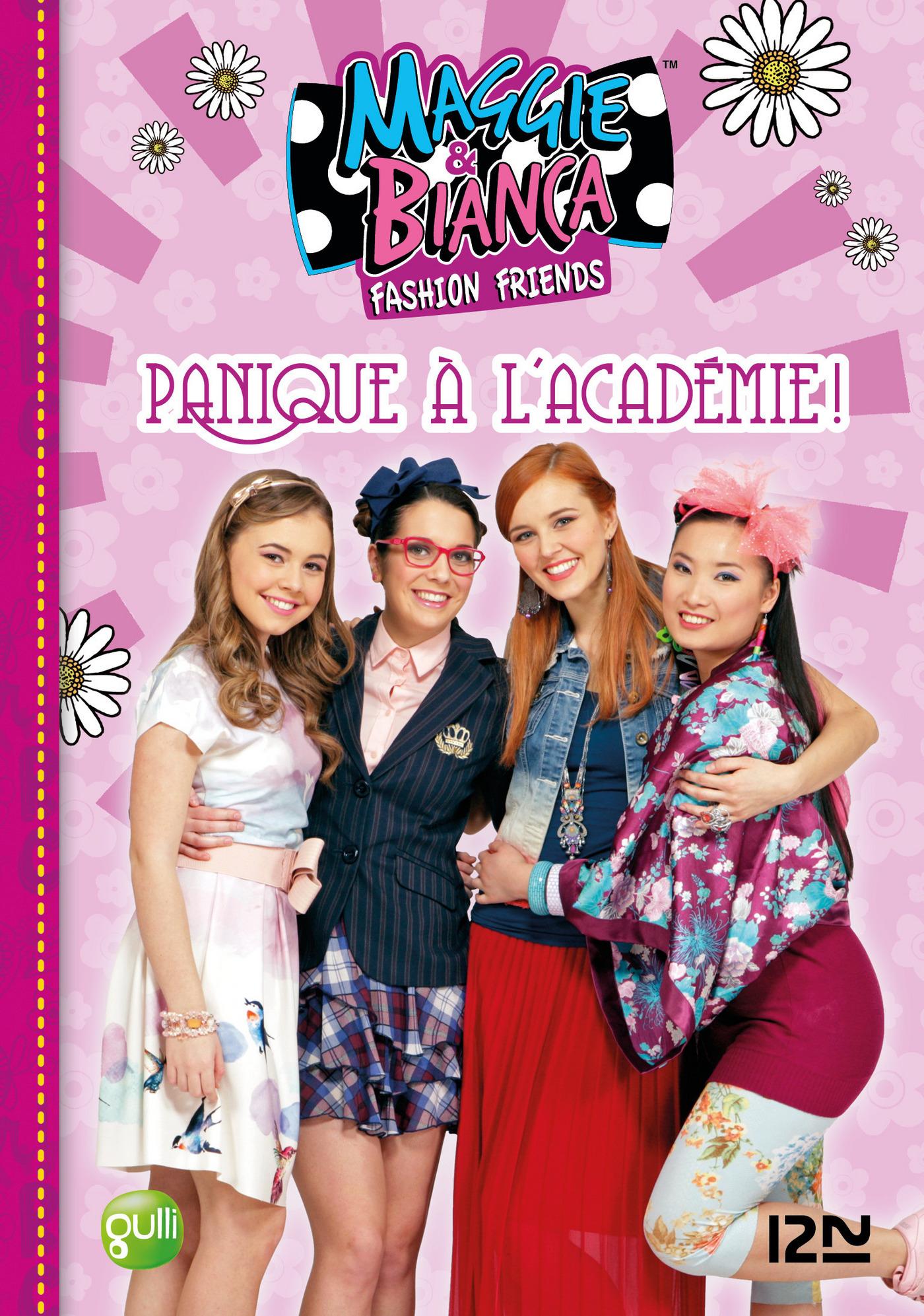 Maggie & Bianca - tome 5 : Panique à l'Académie !