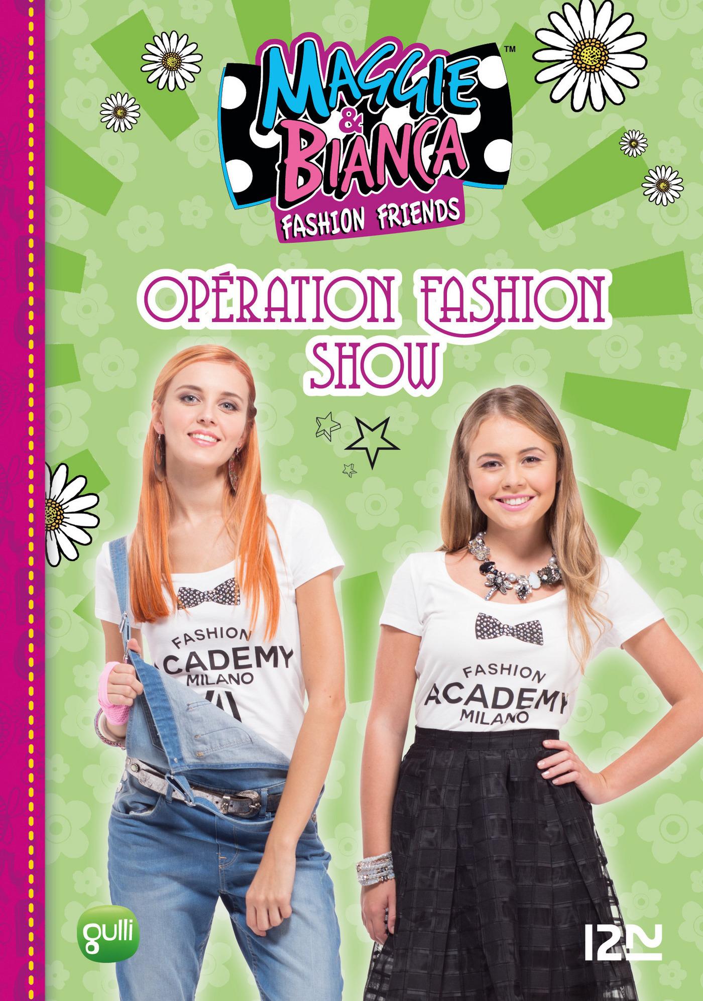 Maggie & Bianca - tome 8 : Opération Fashion Show