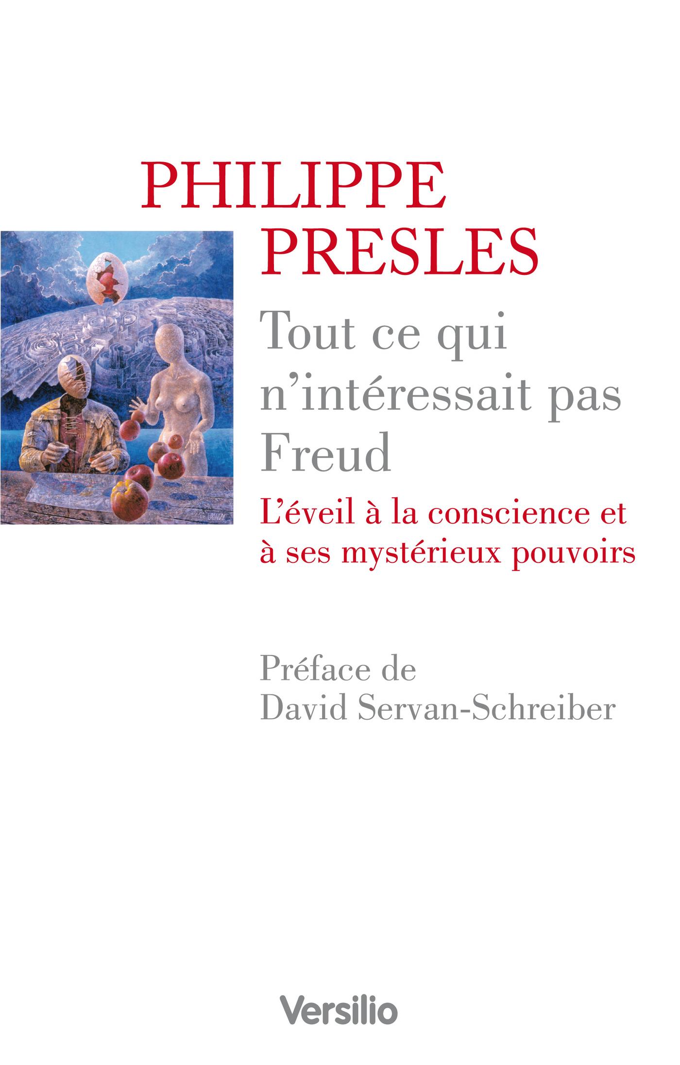 Tout ce qui n'intérressait pas Freud - L'éveil à la conscience et à ses mystérieux pouvoirs