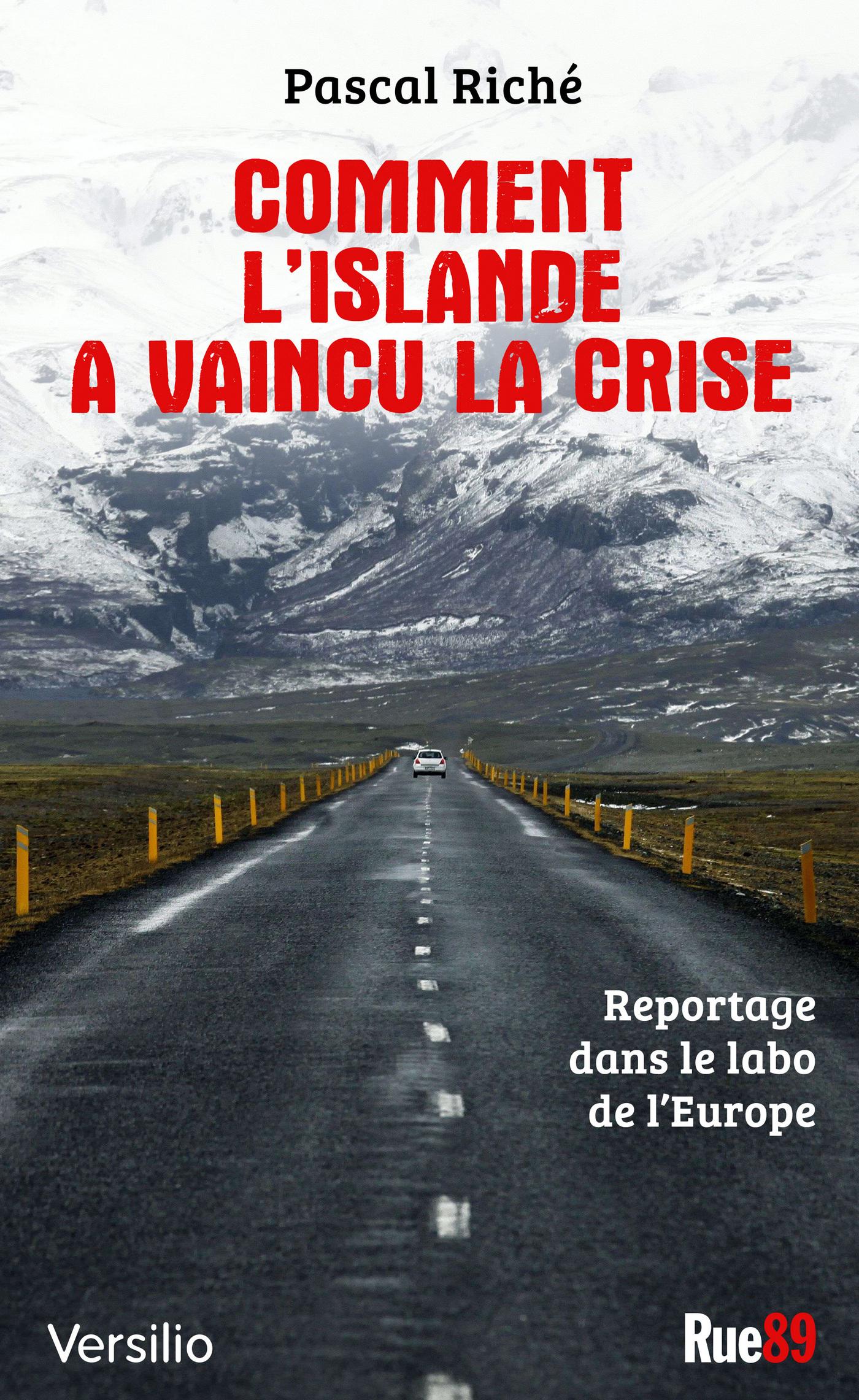 Comment l'Islande a vaincu la crise: reportage dans le labo de l'Europe