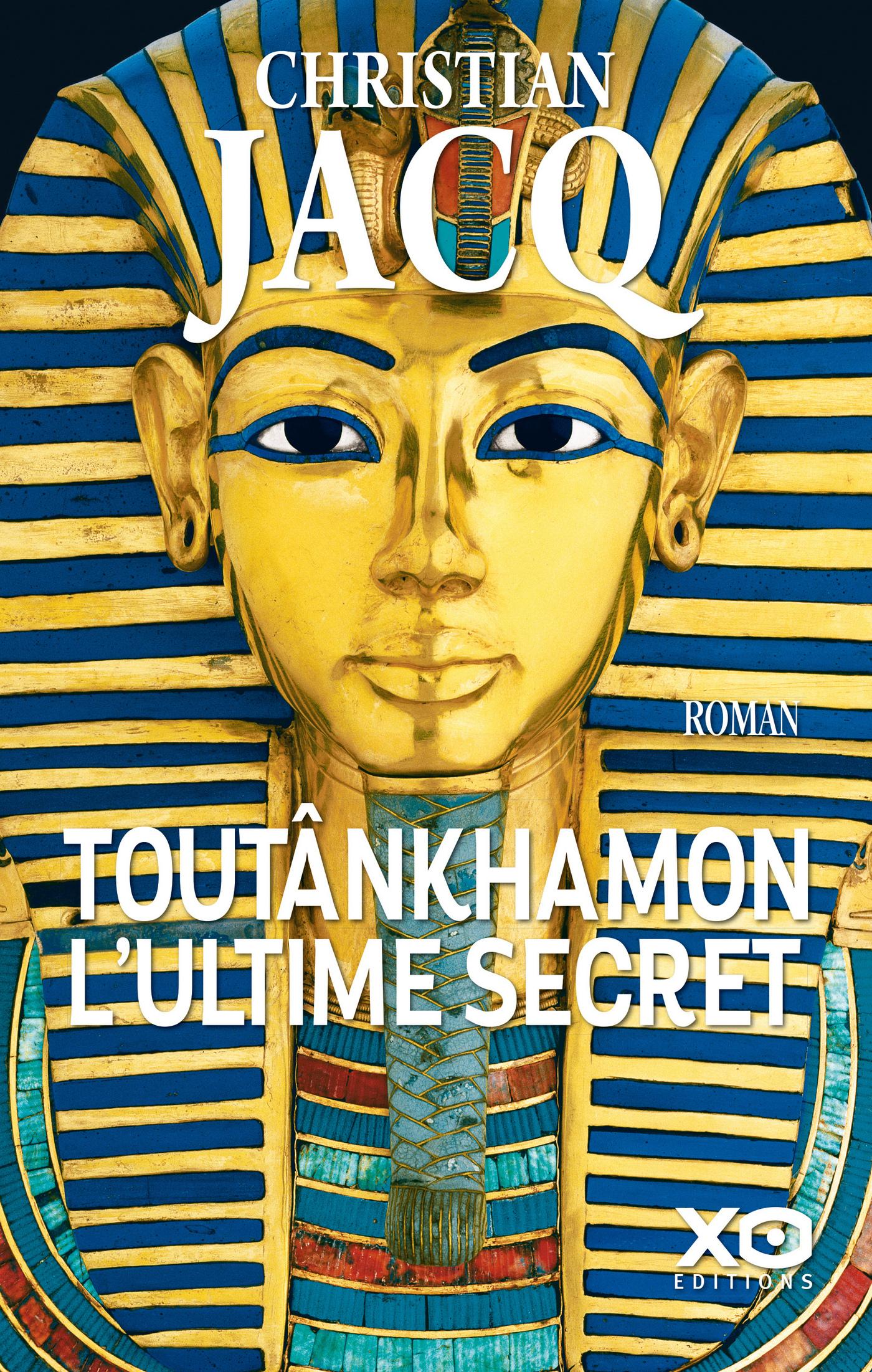 Toutânkhamon, l'ultime secret - Nouvelle édition 2019